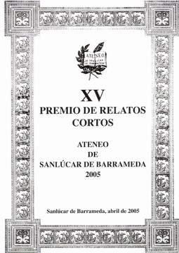 XV PREMIO DE RELATOS CORTOS ATENEO DE SANLÚCAR DE BARRAMEDA.